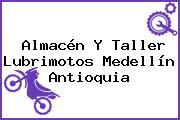 Almacén Y Taller Lubrimotos Medellín Antioquia