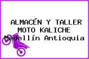ALMACÉN Y TALLER MOTO KALICHE Medellín Antioquia