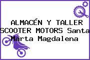 ALMACÉN Y TALLER SCOOTER MOTORS Santa Marta Magdalena