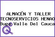 ALMACÉN Y TALLER TECNOSERVICIOS HENAO Buga Valle Del Cauca
