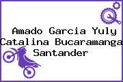 Amado Garcia Yuly Catalina Bucaramanga Santander