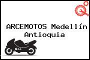 ARCEMOTOS Medellín Antioquia