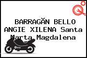BARRAGÃN BELLO ANGIE XILENA Santa Marta Magdalena