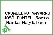 CABALLERO NAVARRO JOSÕ DANIEL Santa Marta Magdalena
