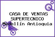 CASA DE VENTAS SUPERTECNICO Medellín Antioquia
