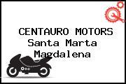 CENTAURO MOTORS Santa Marta Magdalena