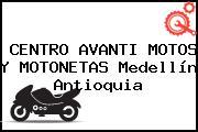 CENTRO AVANTI MOTOS Y MOTONETAS Medellín Antioquia