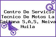 Centro De Servicio Tecnico De Motos La Gaitana S.A.S. Neiva Huila