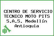 CENTRO DE SERVICIO TECNICO MOTO PITS S.A.S. Medellín Antioquia