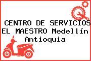 CENTRO DE SERVICIOS EL MAESTRO Medellín Antioquia