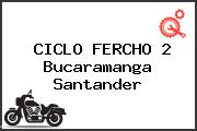 CICLO FERCHO 2 Bucaramanga Santander
