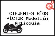CIFUENTES RÍOS VÍCTOR Medellín Antioquia