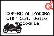 COMERCIALIZADORA CT&P S.A. Bello Antioquia