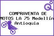 COMPRAVENTA DE MOTOS LA 75 Medellín Antioquia