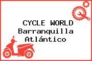 CYCLE WORLD Barranquilla Atlántico