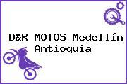 D&R MOTOS Medellín Antioquia
