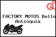 FACTORY MOTOS Bello Antioquia