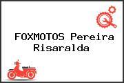 FOXMOTOS Pereira Risaralda