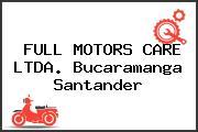 FULL MOTORS CARE LTDA. Bucaramanga Santander