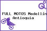FULL MOTOS Medellín Antioquia