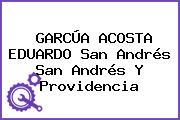 GARCÚA ACOSTA EDUARDO San Andrés San Andrés Y Providencia