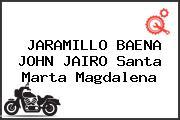 JARAMILLO BAENA JOHN JAIRO Santa Marta Magdalena