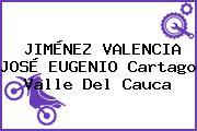JIMÉNEZ VALENCIA JOSÉ EUGENIO Cartago Valle Del Cauca