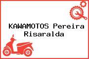KAWAMOTOS Pereira Risaralda