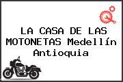 LA CASA DE LAS MOTONETAS Medellín Antioquia