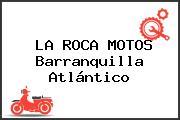 LA ROCA MOTOS Barranquilla Atlántico