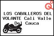 LOS CABALLEROS DEL VOLANTE Cali Valle Del Cauca