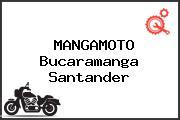 MANGAMOTO Bucaramanga Santander