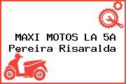 MAXI MOTOS LA 5A Pereira Risaralda