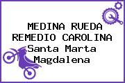 MEDINA RUEDA REMEDIO CAROLINA Santa Marta Magdalena