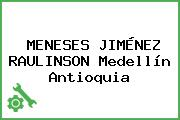 MENESES JIMÉNEZ RAULINSON Medellín Antioquia