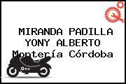 MIRANDA PADILLA YONY ALBERTO Montería Córdoba