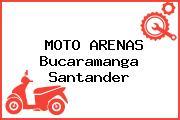 MOTO ARENAS Bucaramanga Santander