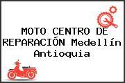 MOTO CENTRO DE REPARACIÓN Medellín Antioquia