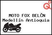 MOTO FOX BELÈN Medellín Antioquia