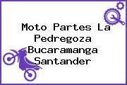 Moto Partes La Pedregoza Bucaramanga Santander