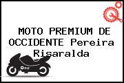 MOTO PREMIUM DE OCCIDENTE Pereira Risaralda