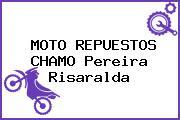MOTO REPUESTOS CHAMO Pereira Risaralda