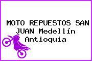 MOTO REPUESTOS SAN JUAN Medellín Antioquia