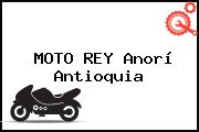MOTO REY Anorí Antioquia