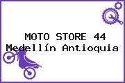 MOTO STORE 44 Medellín Antioquia