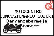 MOTOCENTRO CONCESIONARIO SUZUKI Barrancabermeja Santander