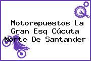 Motorepuestos La Gran Esq Cúcuta Norte De Santander