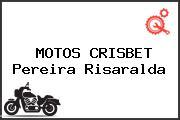 MOTOS CRISBET Pereira Risaralda