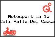Motosport La 15 Cali Valle Del Cauca