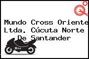 Mundo Cross Oriente Ltda. Cúcuta Norte De Santander